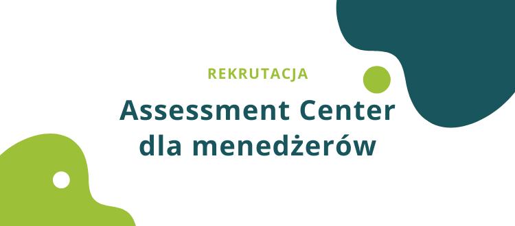 Assessment Center dla menedżerów